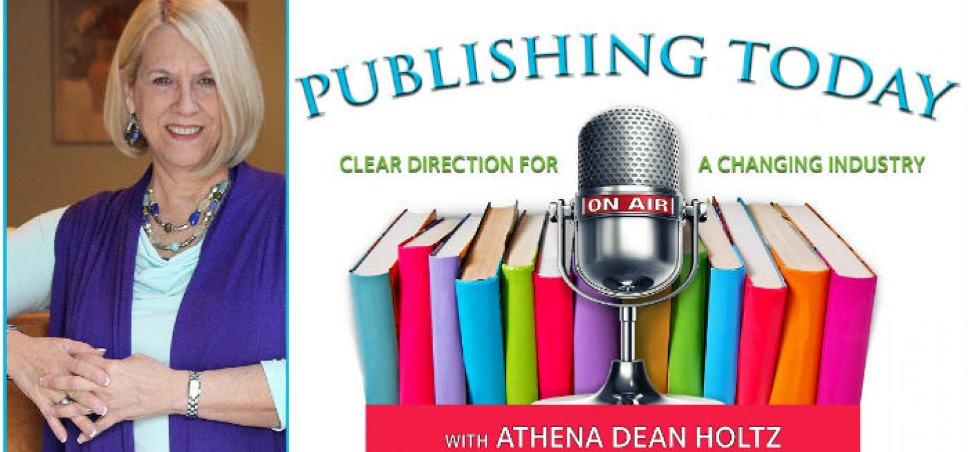 New:  Publishing Today Radio with Athena Dean Holtz