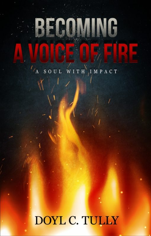 Becoming a Voice of Fire: A Soul With Impact