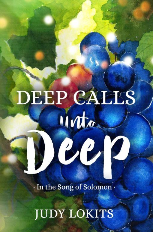 Deep Calls Unto Deep: In the Song of Solomon (Revised Edition)