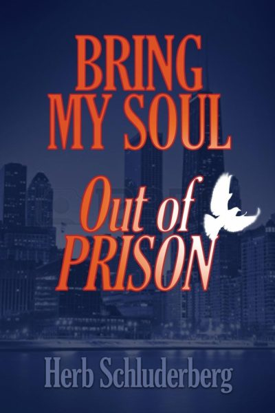 Bring My Soul Out of Prison
