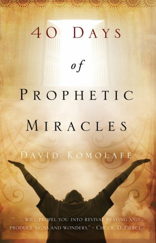 40 Days of Prophetic Miracles