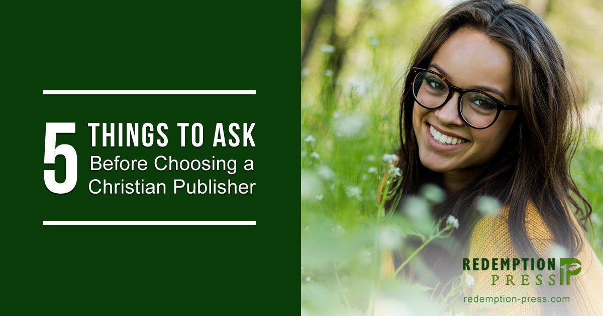 Five Things to Ask Before Choosing a Christian Publisher