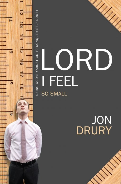 Front Cover of Lord I Feel So Small by Jon Drury