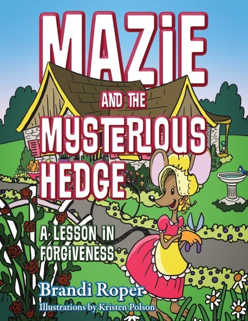 Cover for Mazie and the Mysterious Hedge by Brandi Roper