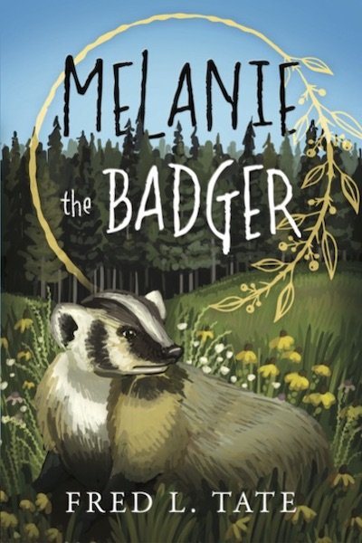 Book cover for Melanie the Badger Book by Fred L. Tate