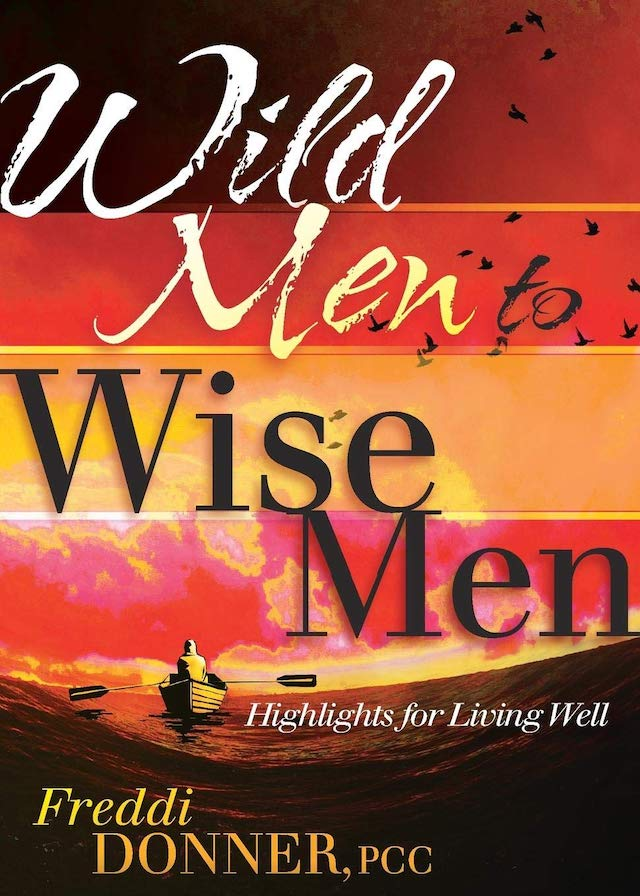 Book Cover for Wild Men to Wise Men by Freddi Donner