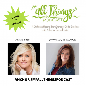 How God Can Use Devastating Loss in Amazing Ways with Tammy Trent and Dawn Scott Damon – Episode 3