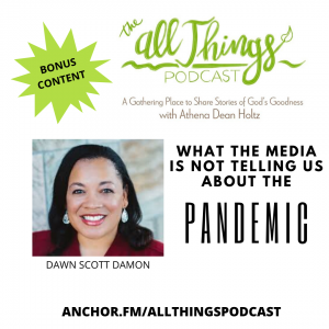 BONUS CONTENT – What the Media Isn't Telling Us About the Pandemic with Dr. Saundra Dalton-Smith – Episode 9