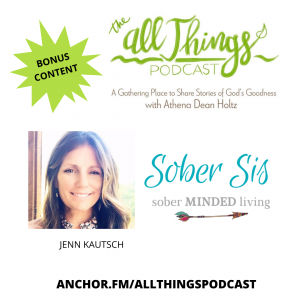 BONUS CONTENT – Jenn Kautsch, Founder of SoberSis – Starting the Conversation about Negotiating Our Relationship with Alcohol – Episode 7