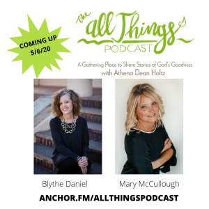 Blythe Daniel on Mothers and Daughters & Mary McCullough on Being a Glorious Mess – Episode 17