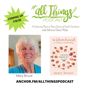 God Works ALL THINGS Together for Good in Widowhood with Mary Bruce & 2 Romans 8:28 stories – Ep 28