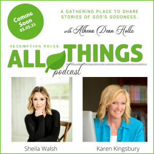 Braveheart 2021 Key Note Speakers and Authors Sheila Walsh and Karen Kingsbury Share Their Writing Journeys