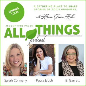 God can use your story for good with Sarah Cormany, Paula Jauch, and BJ Garrett!